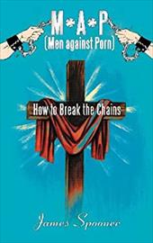 M*A*P (Men Against Porn): How to Break the Chains 20376609