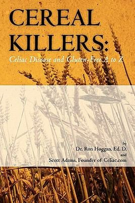 Cereal Killers: Celiac Disease and Gluten-Free A to Z 9781449918200