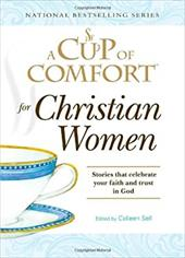 A Cup of Comfort for Christian Women: Stories That Celebrate Your Faith and Trust in God 10914322