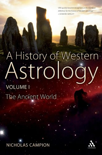 A History of Western Astrology, Volume I: The Ancient and Classical Worlds 9781441127372