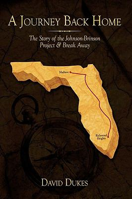 A Journey Back Home: The Story of the Johnson-Brinson Project & Break Away 9781449048921