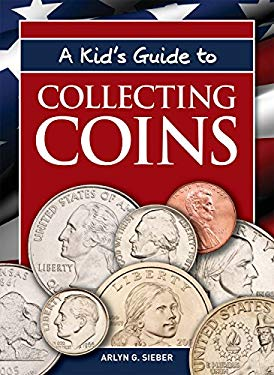 A Kid's Guide to Collecting Coins 9781440223907