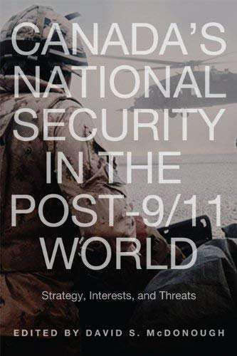 Canada's National Security in the Post-9/11 World: Strategy, Interests, and Threats 9781442610637