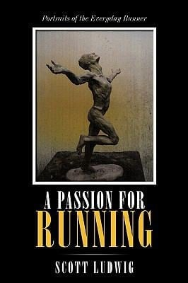 A Passion for Running: Portraits of the Everyday Runner 9781440178351
