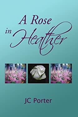 A Rose in Heather 9781441551634