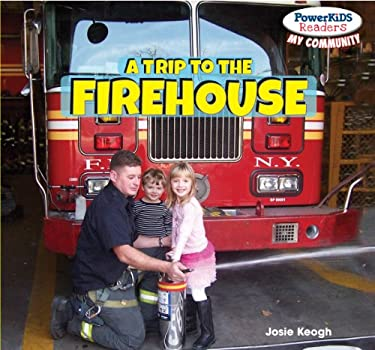 A Trip to the Firehouse 9781448874064