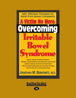 A Victim No More: Overcoming Irritable Bowel Syndrome: Safe, Effective Therapies for Relief from Bowel Complaints (Easyread Large Editio 9781442956308