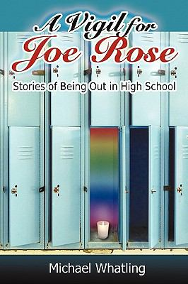 A Vigil for Joe Rose: Stories of Being Out in High School 9781440178559