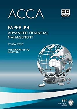 ACCA - P4 Advanced Financial Management: Study Text 9781445396569