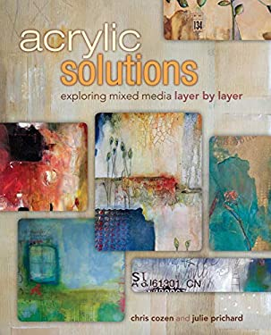 Acrylic Solutions: Exploring Mixed Media Layer by Layer 9781440321122