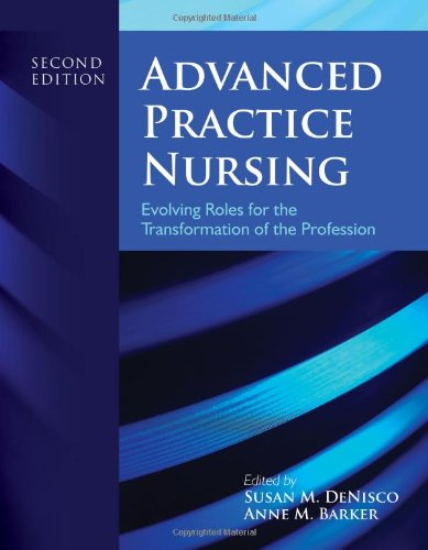 Advanced Practice Nursing: Evolving Roles for the Transformation of the Profession 9781449665067