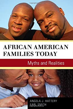 African American Families Today: Myths and Realities 9781442213968