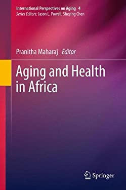 Aging and Health in Africa 9781441983565