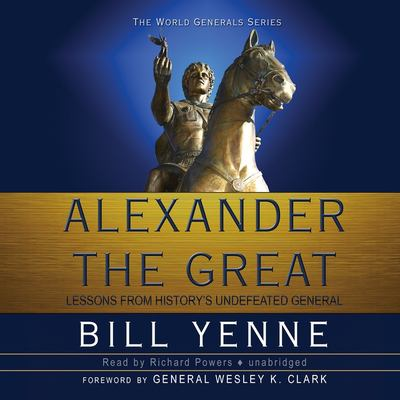 Alexander the Great: Lessons from Historys Undefeated General 9781441729545