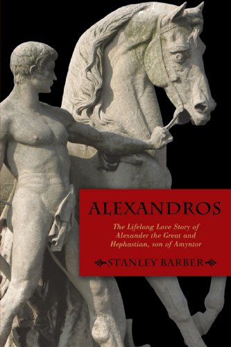 Alexandros: The Lifelong Love Story of Alexander the Great and Hephastian Amyntor 9781440194641