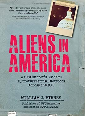 Aliens in America: A UFO Hunter's Guide to Extraterrestrial Hotpspots Across the U.S. 9781440506284