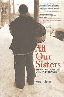 All Our Sisters: Stories of Homeless Women in Canada 9781442601093