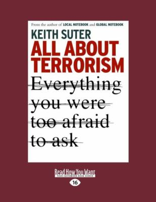 All about Terrorism: Everything You Were Too Afraid to Ask (Easyread Large Edition) 9781442957770