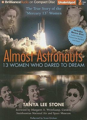 Almost Astronauts: 13 Women Who Dared to Dream 9781441825001
