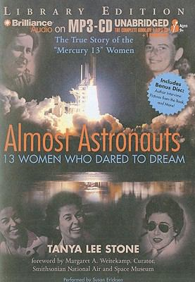 Almost Astronauts: 13 Women Who Dared to Dream [With CDROM] 9781441825032