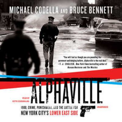 Alphaville: 1988, Crime, Punishment, and the Battle for New York City's Lower East Side 9781441787439