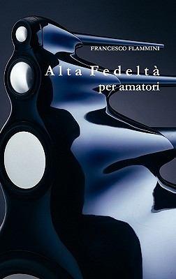 Alta Fedelta Per Amatori 9781445203034