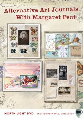 Alternative Art Journals with Margaret Peot 9781440325106
