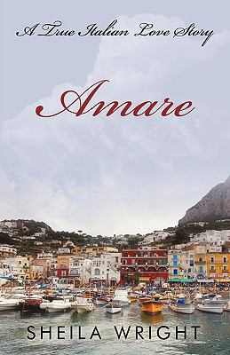 Amare: A True Italian Love Story 9781440141669