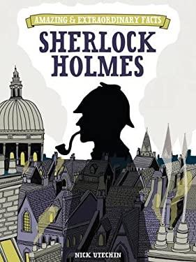 Amazing & Extraordinary Facts - Sherlock Holmes