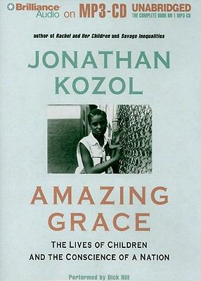 Amazing Grace: The Lives of Children and the Conscience of a Nation 9781441841377