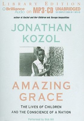 Amazing Grace: The Lives of Children and the Conscience of a Nation 9781441841384