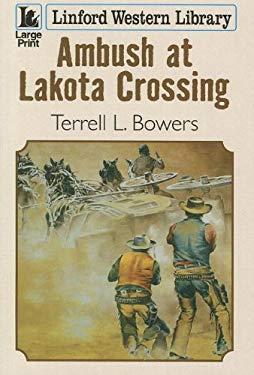 Ambush at Lakota Crossing 9781444811285