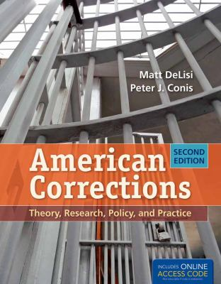 American Corrections: Theory, Research, Policy, and Practice 9781449652388