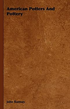 American Potters and Pottery 9781443727594