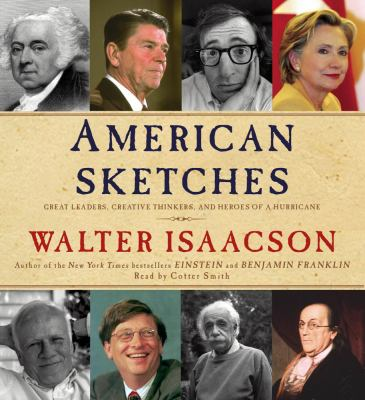 American Sketches: Great Leaders, Creative Thinkers, and Heroes of a Hurricane 9781442304079