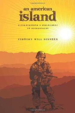 An American Island: A Paratrooper's Deployment to Afghanistan 9781449012267