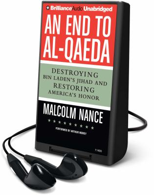 An End to Al-Qaeda: Destroying Bin Laden's Jihad and Restoring America's Honor [With Earbuds] 9781441848765