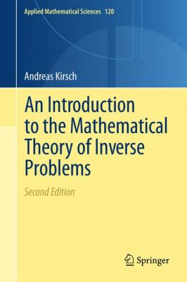 An Introduction to the Mathematical Theory of Inverse Problems 9781441984739