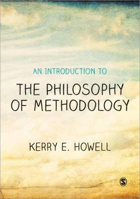 An Introduction to the Philosophy of Methodology 9781446202999