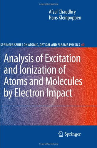 Analysis of Excitation and Ionization of Atoms and Molecules by Electron Impact 9781441969460
