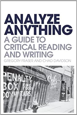 Analyze Anything: A Guide to Critical Reading and Writing 9781441154064