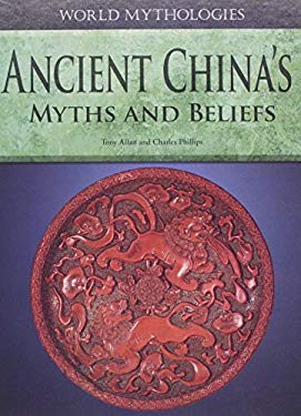 Ancient China's Myths and Beliefs 9781448859917