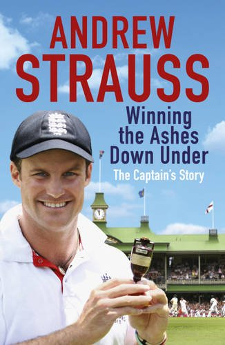 Winning the Ashes Down Under: The Captain's Story 9781444736212