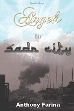 Angels in Sadr City: The Final Battle for Baghdad, Iraq 9781440187759