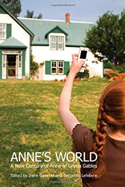 Anne's World: A New Century of Anne of Green Gables 9781442611061