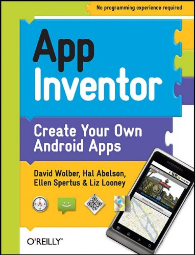 App Inventor: Create Your Own Android Apps 9781449397487