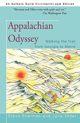 Appalachian Odyssey: Walking the Trail from Georgia to Maine 9781440115301
