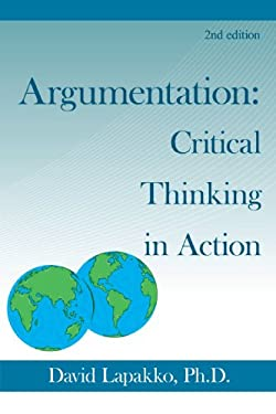 Argumentation: Critical Thinking in Action: 2nd Ed. 9781440168383