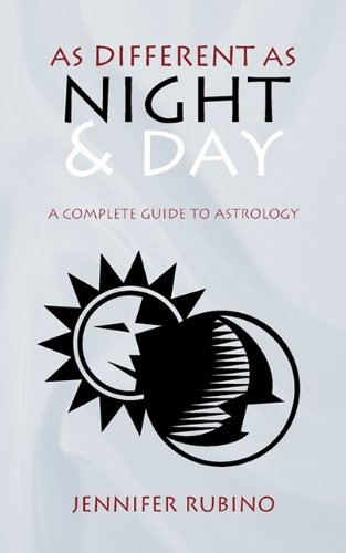 As Different as Night and Day: A Complete Guide to Astrology 9781440174551