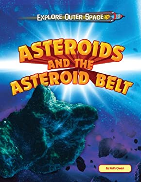 Asteroids and the Asteroid Belt 9781448880737